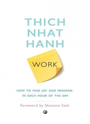 Work How to Find Joy and Meaning in Each Hour of the Day