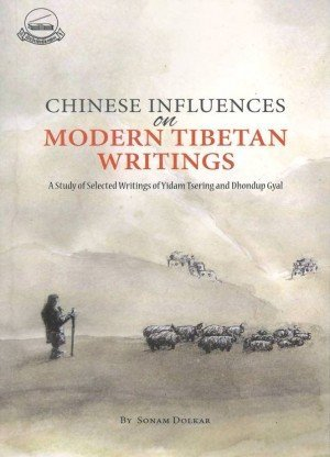 Chinese Influences on Modern Tibetan Writings: A Study of Selected Writings of Yidam Tsering and Dhondup Gyal