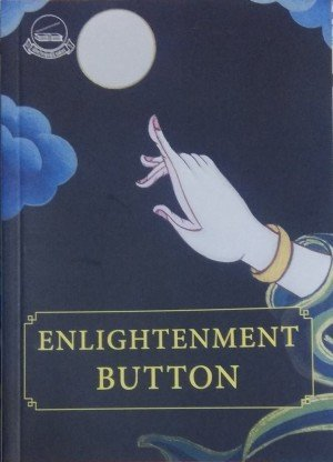 Enlightenment Button: 100 Reflexions to Help You Hit the Buzz