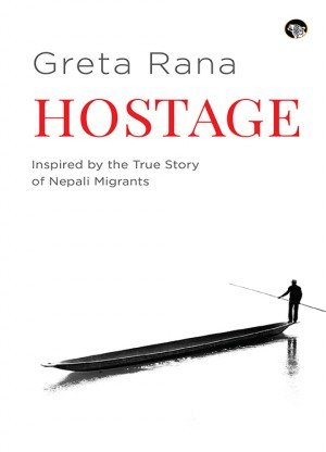 Hostage: Inspired by the True Story of Nepali Migrants