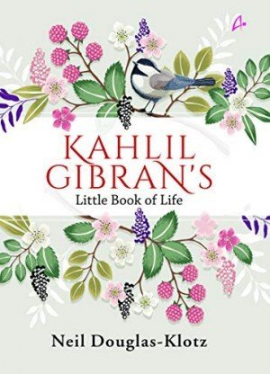 Kahlil Gibran's: Little Book Of Life