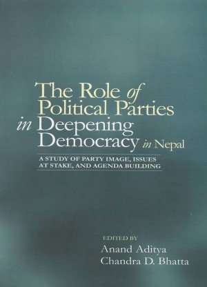 The Role of Political Parties in Deepening Democracy in Nepal A Study of Party Image Issues at Stake and Agenda Building