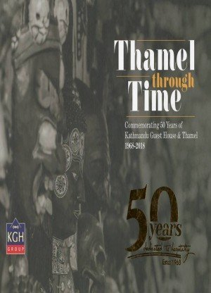 Thamel Through Time: Commemorating 50 Years of Kathmandu Guest House and Thamel 1968-2018