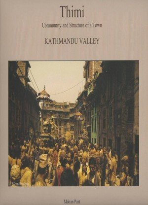 Thimi: Community and Structure of a Town (Kathmandu Valley)