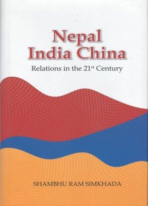 Nepal India China Relations In The 21st Century