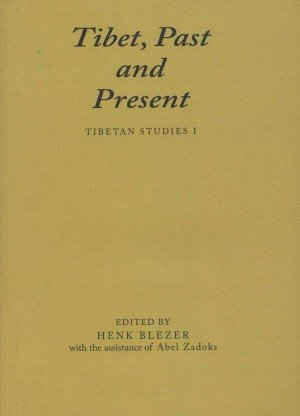Tibet, Past and Present: Tibetan Studies I: Piats 2000: Tibetan Studies: Proceedings of the Ninth Seminar of the International Association for Tibetan Studies, Leiden 2000