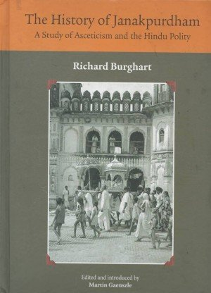 The History of Janakpurdham: A Study of Asceticism and the Hindu Polity