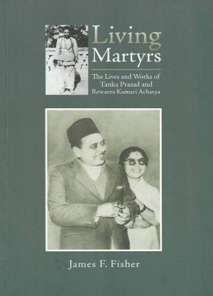 Living Martyrs: The Lives and Works of Tanka Prasad and Rewanta Kumari Acharya