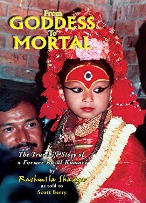 From Goddess To Mortal: The True-Life Story of a Former Royal Kumari