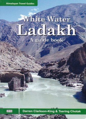 White Water Ladakh A Guide Book