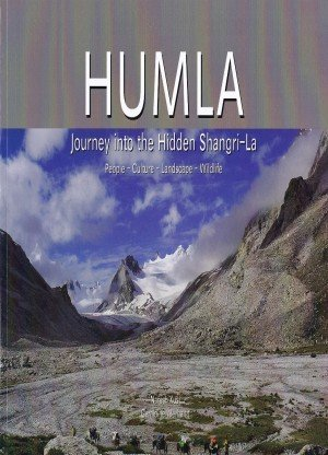 Humla: Journey to the Hidden Shangri la (People, Culture, Landscape, Wildlife)