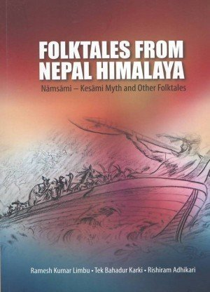 Folktales from Nepal Himalaya: Namsami-Kesami Myth and other Folktales