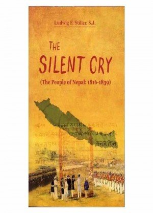 The Silent Cry The People of Nepal 1816 to 1839