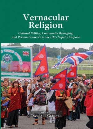 Vernacular Religion: Cultural Politics, Community Belonging, and Personal Practice in the UK's Nepali Diaspora