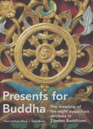 Presents for Buddha: The Meaning of the Eight Auspicious Symbols in Tibetan Buddhism