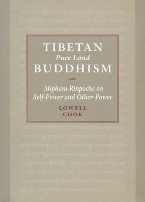 Tibetan Pure Land Buddhism: Mipham Rinpoche on Self-Power and Other-Power