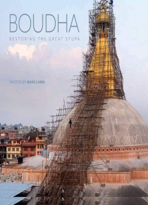 BOUDHA Restoring the Great Stupa