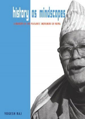 History as Mindscapes A Memory of the Peasants Movement of Nepal
