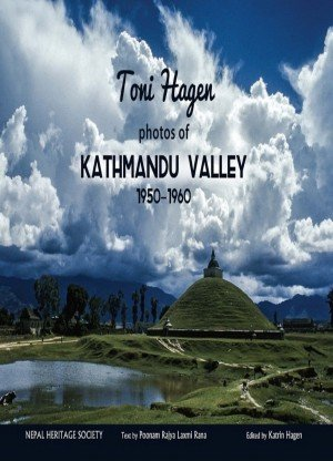 Toni Hagen photos of Kathmandu Valley 1950 to 1960