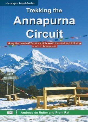 Trekking The Annapurna Circuit: along the new NATT-trails Which Avoid The Road And Trekking South of Annapurna