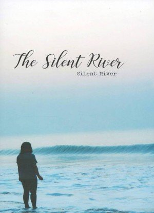 The Silent River: Silent River