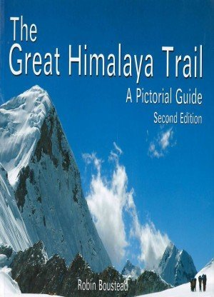 The Great Himalaya Trail A Pictorial Guide (Second Edition)
