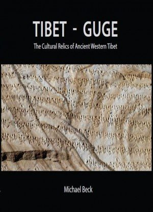 Tibet - Guge: The Cultural Relics Of Ancient Western Tibet