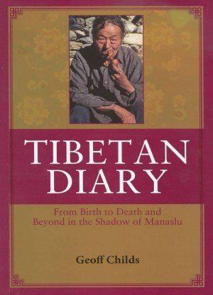 Tibetan Diary: From Birth to Death and Beyond in the Shadow of Manaslu