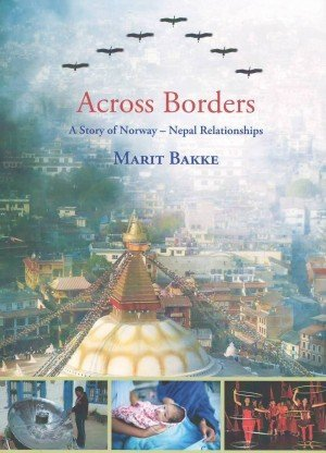 Across Borders: A Story of Norway - Nepal Relationship