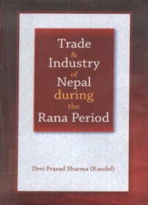 Trade & Industry of Nepal during the Rana Period