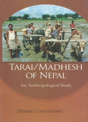 Tarai-Madesh of Nepal: An Anthropological Study