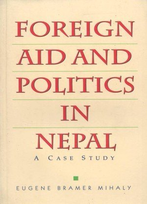 Foreign Aid and Politics in Nepal: A Case Study