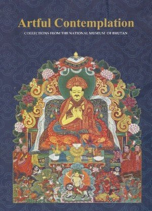 Artful Contemplation : Collections from The National Museum of Bhutan