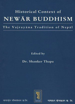 Historical Context of Newar Buddhism: The Vajrayana Tradition of Nepal