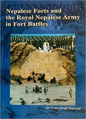 Nepalese Forts and the Royal Nepalese Army in Fort Battles