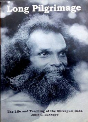 Long Pilgrimage: The Life and Teaching of the Shivapuri Baba