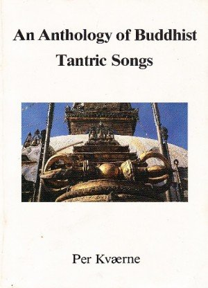 An Anthology of Buddhist Tantric Songs: A Study of the Caryagiti