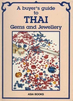 A Buyer's Guide to Thai Gems and Jewellery