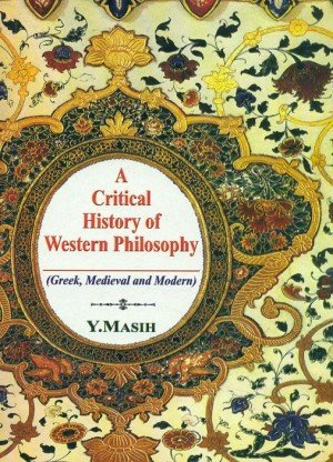 A Critical History of Western Philosophy: Greek, Medieval and Modern