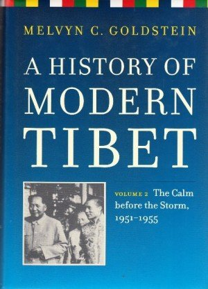 A History of Modern Tibet: The Calm Before the Storm 1951-195513 - Volume 2