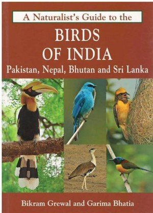 A Naturalist's Guide to the Birds of India, Pakistan, Nepal, Bhutan and Sri Lanka