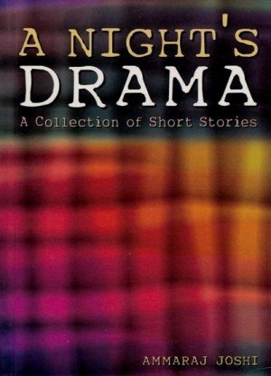 A Night's Drama: A collection of Short Stories