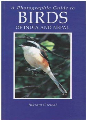 A Photographic Guide to Birds of India and Nepal