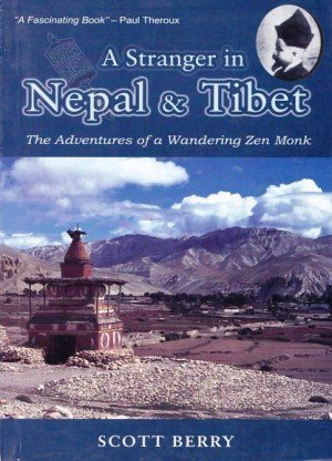A Stranger in Nepal and Tibet: The Adventures of a Wandering Zen Monk