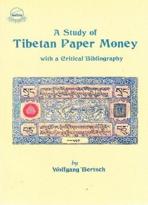 A Study of Tibetan Paper Money: With a Critical Bibliography