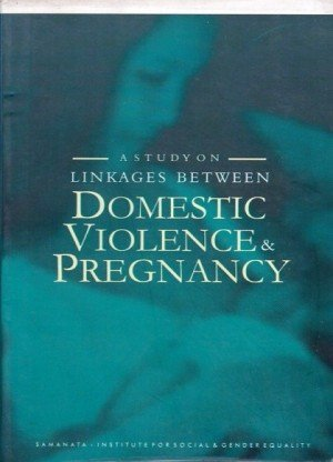 A Study on Linkages between Domestic Violence and Pregnancy
