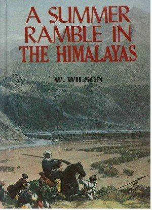 A Summer Ramble In The Himalayas With Sporting Adventures In The Vale of Cashmere