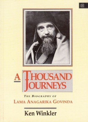 A Thousand Journeys: The Biography of Lama Anagarika Govinda