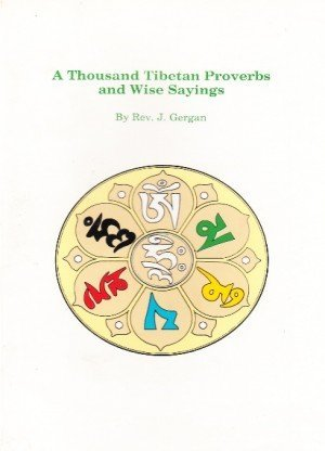 A Thousand Tibetan Proverbs and Wise Sayings