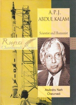 A.P.J. Abdul Kalam: Scientist and Humansit